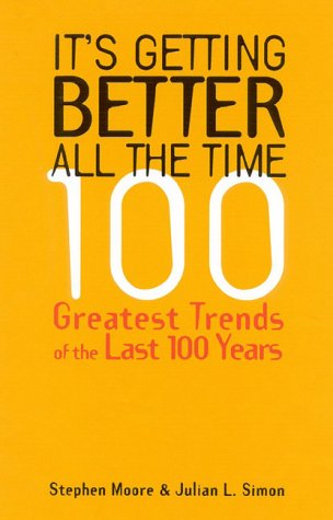 It's Getting Better All the Time: 100 Greatest Trends of the Last 100 years pdf