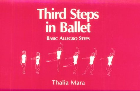 Third Steps in Ballet: Basic Allegro Steps by Brand: Princeton Book Company Publishers