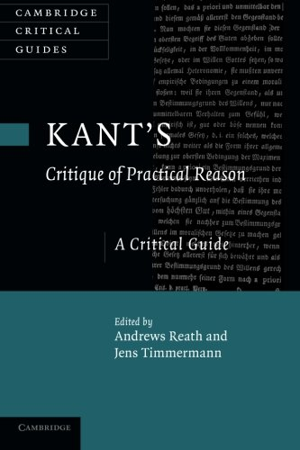 Download Kant's 'Critique of Practical Reason': A Critical Guide (Cambridge Critical Guides) PDF