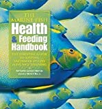 img - for Bob Goemans: The Marine Fish Health & Feeding Handbook : The Essential Guide to Keeping Saltwater Species Alive and Thriving (Hardcover); 2008 Edition book / textbook / text book