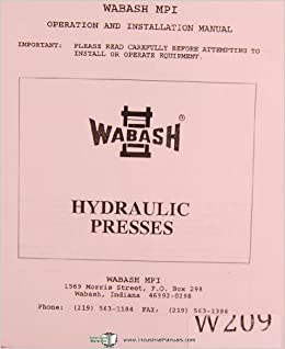 Wabash MPI, 998 Hydraulic Press, Operations and Installation