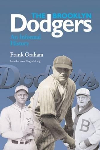 Brooklyn Dodgers: An Informal History (Writing Baseball) -