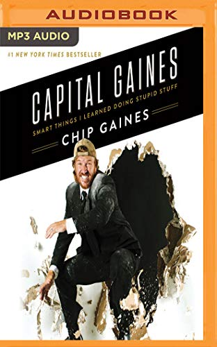 Audiobook cover from Capital Gaines: Smart Things I Learned Doing Stupid Stuff by Chip Gaines