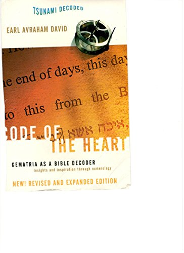 Code of the Heart: Gematria as a Bible Decoder (Bible Code Series Book 3) by [David, Earl, Langner, David]