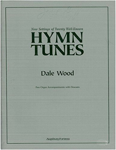 - New Settings of Twenty Well-known Hymn Tunes (Free Organ Accompaniments with Descants)
