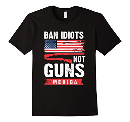 Mens 2nd Amendment T-Shirt Ban Idiots Not Guns Right Arms 'MERICA XL - Ban For Men