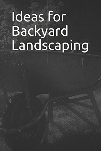 Ideas for Backyard Landscaping: 365 Day Blank Lined Journal