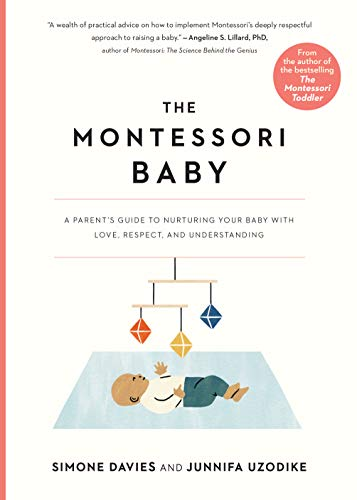 Book Cover: The Montessori Baby: A Parent's Guide to Nurturing Your Baby with Love, Respect, and Understanding