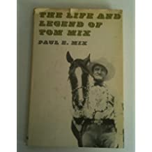 The Life and Legend of Tom Mix