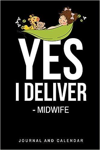 Epublibre Descargar Libros Gratis Yes, I Deliver - Midwife: Blank Lined Journal With Calendar For Midwives Epub Gratis Sin Registro