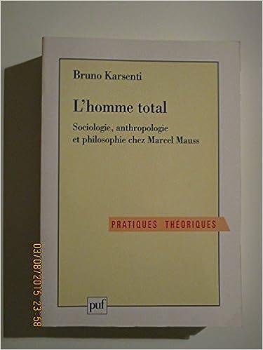 Livre L' Homme total : Sociologie, anthropologie et philosophie chez Marcel Mauss epub, pdf