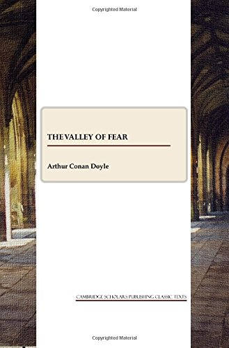 The Valley of Fear (Cambridge Scholars Publishing Classics Texts)