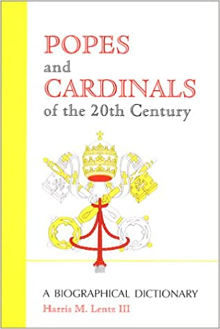 Popes and Cardinals of the 20th Century: A Biographical Dictionary (Religion)