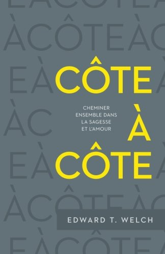 Côte à côte (Side by Side: Walking with Others in Wisdom and Love): Cheminer ensemble dans la sagesse et l'amour (French Edition)