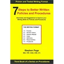 7 Steps to Better Written Policies and Procedures: Discover how to use a writing template for writing policies and procedures