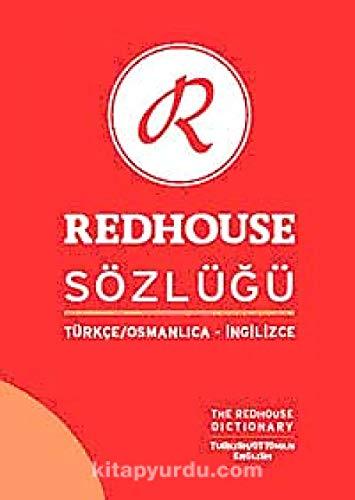 The Redhouse Turkish/Ottoman - English Dictionary (Best Turkish English Dictionary)