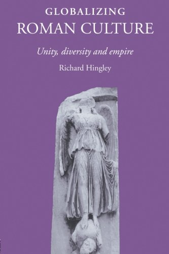 Globalizing Roman Culture: Unity, Diversity and Empire
