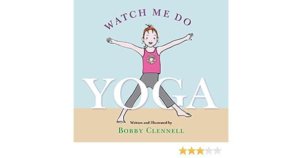 Watch Me Do Yoga (English Edition)