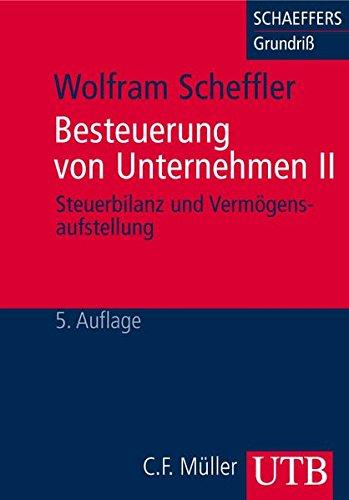 Besteuerung von Unternehmen II. Steuerbilanz und Vermögensaufstellung (UTB M / Uni-Taschenbücher)