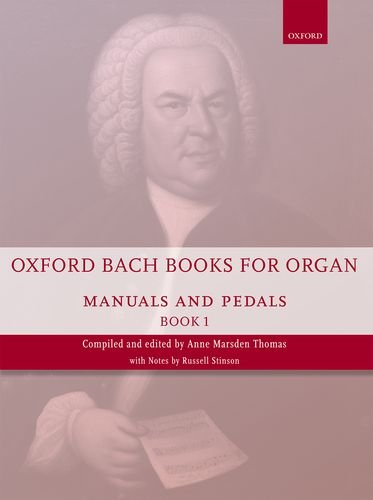 Oxford Bach Books for Organ: Manuals and Pedals, Book 1: Grades 4-5 pdf epub