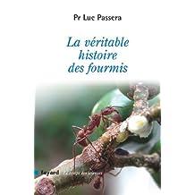 La véritable histoire des fourmis (Temps des sciences) (French Edition)