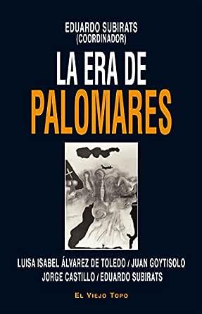 La era de Palomares. eBook: Eduardo Subirats: Amazon.es: Tienda Kindle