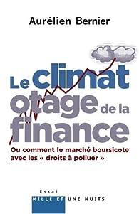 Le climat, otage de la finance : Ou comment le marché boursicote avec les par Aurélien Bernier