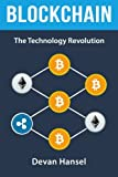 img - for Blockchain: The Technology Revolution behind Bitcoin and Cryptocurrency (Cryptocurrency and Blockchain) (Volume 4) book / textbook / text book