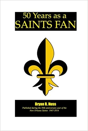 save off 78bdf 45870 50 Years as a Saints Fan: PerSonal ObservAtions MemorIes ...