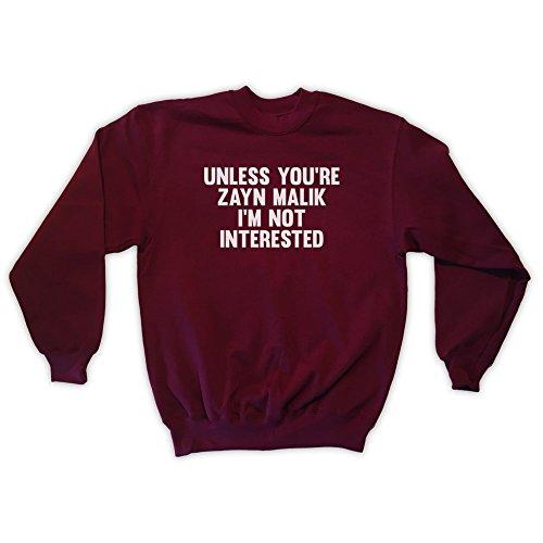 Outsider. Men's Unisex Unless You're Zayn Malik I'm Not Interested Sweatshirt - Burgundy - Large