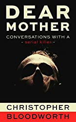 Dear Mother: Conversations with a Serial Killer