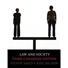 Law and Society, Third Canadian Edition (3rd Edition): Written by Steven Vago Professor Emeritus, 2010 Edition, (3rd Edition) Publisher: Pearson Education Canada [Paperback]