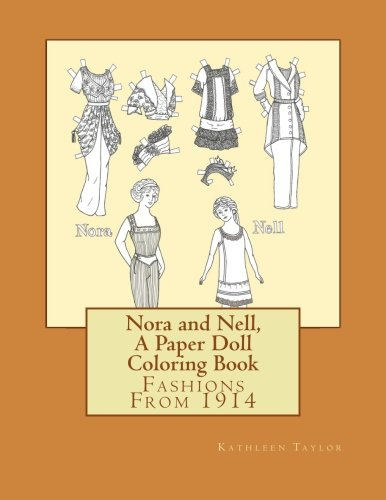 Nora and Nell, A Paper Doll Coloring Book: Fashions From 1914 - Pattern Paper Doll