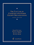 The Tax Law of Charities and Other Exempt Organizations