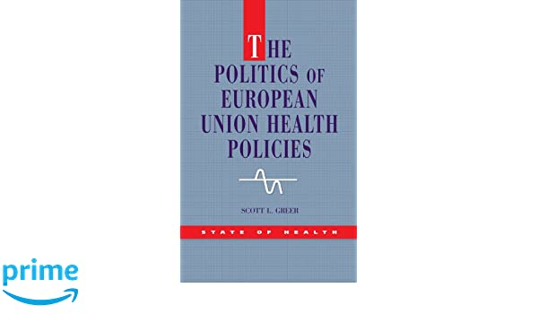 The Politics of European Union Health Policies