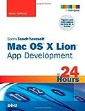 Mac OS X Lion App Development in 24 Hours, Kevin Scott Hoffman, 0672335816