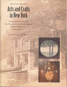 David Rago Presents Arts and Crafts in New York: Sunday, November 13, 1994, The Metropolitan Antiques Pavilion, New York City