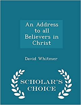 An Address to all Believers in Christ - Scholar's Choice Edition