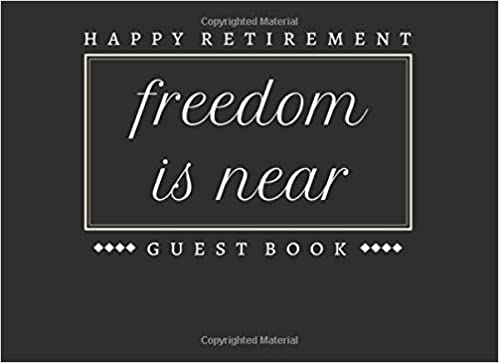 amazon freedom is near welcome to retirement guest book