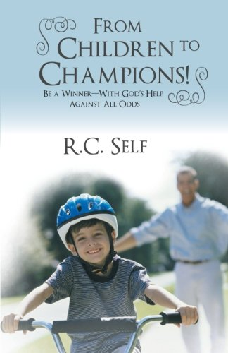 Read Online From Children to Champions!: Be a Winner - With God's Help Against All Odds ebook