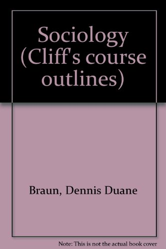 Ebook cover from Sociology (Cliffs course outlines) by Dennis Duane Braun