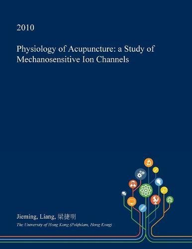(Physiology of Acupuncture: a Study of Mechanosensitive Ion Channels)