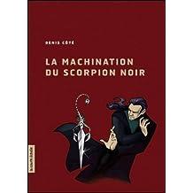 MACHINATION DU SCORPION NOIR (LA)
