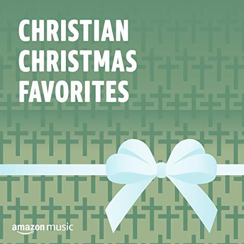 Christian Christmas Favorites (Christmas Country Music Christian)