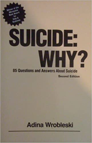 Suicide Why: 85 Questions and Answers About Suicide: Adina