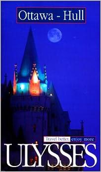 //WORK\\ Ottawa - Hull (Ulysses Travel Guide Ottawa). Artic similar solar Lozano Credit Sports Appeal price 417254KN59L._SY344_BO1,204,203,200_