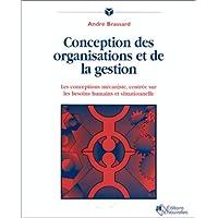 Conception des organisations et de la gestion: Les conceptions mécaniste, centrée sur les besoins humains et situationnelle