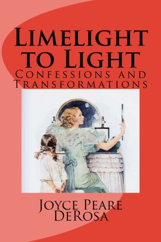 Download Limelight to Light: Confessions and Transformations pdf epub