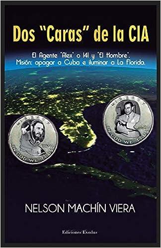 Dos «Caras» de la CIA: Amazon.es: Machín Viera, Nelson: Libros