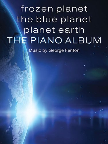 Download Frozen Planet, The Blue Planet, Planet Earth: The Piano Album ebook